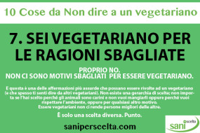7. Sei vegetariano per le ragioni sbagliate
