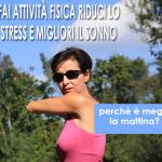 fai attività fisica per ridurre lo stress e migliorare il sonno