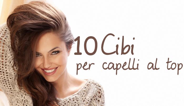 10-cibi-per-capelli-al-top