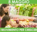 8 Maggio CIBO E MOVIMENTO PER CRESCERE BENE