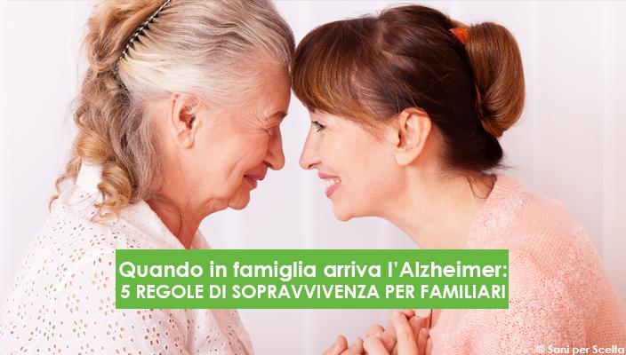 Quando in famiglia arriva l'Alzheimer: 5 REGOLE DI SOPRAVVIVENZA PER FAMILIARI