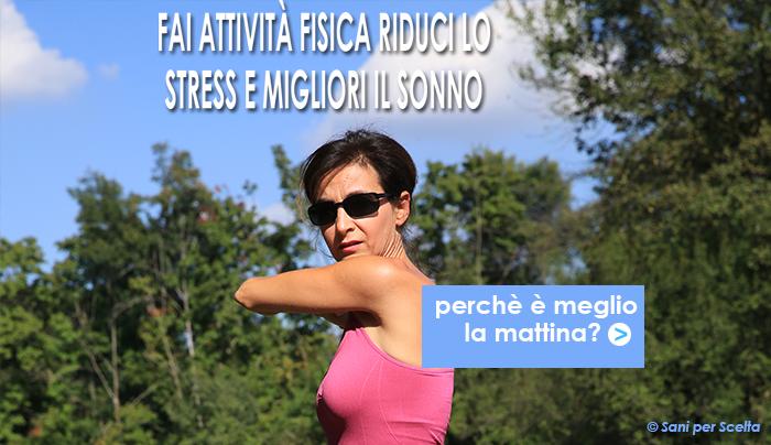 fai-attivita-fisica-per-ridurre-lo-stress-e-migliorare-il-sonno-esci-presto-al-mattino