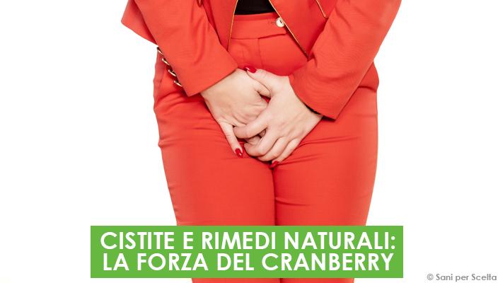 CISTITE E RIMEDI NATURALI: LA FORZA DEL CRANBERRY