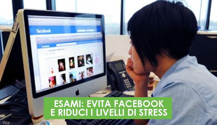 esami-evita-facebook-e-riduci-i-livelli-di-stress