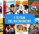 I 10 FILM DEL BUONUMORE