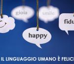 IL LINGUAGGIO UMANO È FELICE