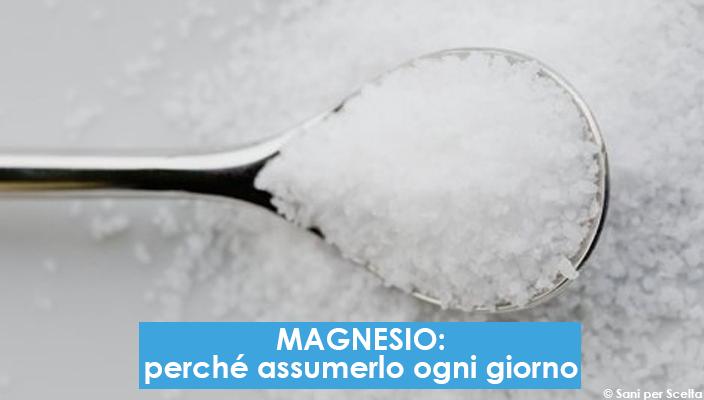 Magnesio: perché assumerlo ogni giorno