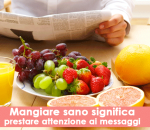 Mangiare sano significa prestare attenzione ai messaggi