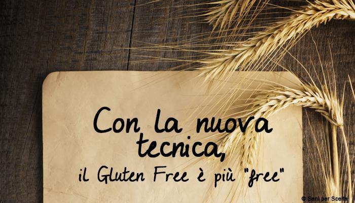 """Con la nuova tecnica, il Gluten Free è più """"free"""""""