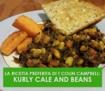 LA RICETTA PREFERITA DI T COLIN CAMPBELL: KURLY CALE AND BEANS