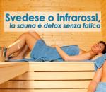 Svedese o infrarossi, la sauna è detox senza fatica